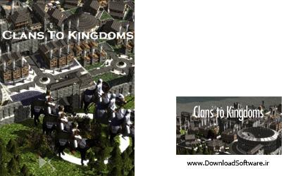 دانلود بازی Clans To Kingdoms برای کامپیوتر