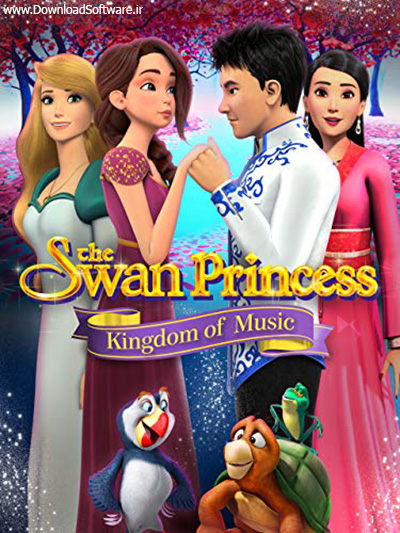 دانلود انیمیشن پرنسس قو The Swan Princess: Kingdom of Music 2019 با کیفیت بالا