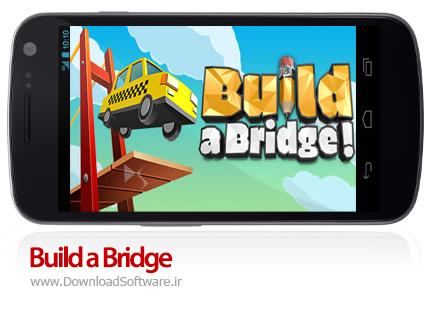دانلود Build a Bridge بازی پل سازی برای اندروید