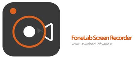 دانلود برنامه FoneLab Screen Recorder نرم افزار ضبط صفحه نمایش کامپیوتر