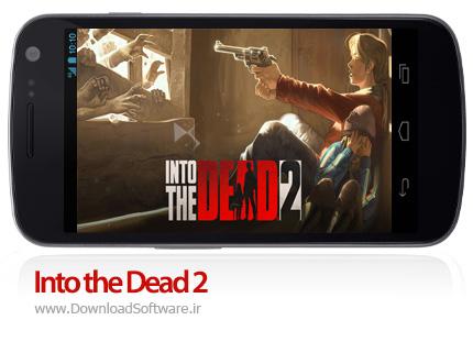دانلود بازی Into the Dead 2 برای اندروید بازی به سوی مرگ 2 برای اندروید