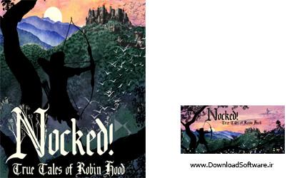 دانلود بازی Nocked True Tales Of Robin Hood برای کامپیوتر