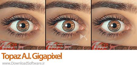 دانلود Topaz A.I. Gigapixel نرم افزار بزرگ نمایی تصاویر بدون افت کیفیت