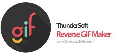 دانلود ThunderSoft Reverse GIF Maker نرم افزار ساخت تصاویر GIF معکوس