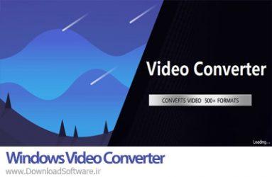 دانلود Windows Video Converter 2020 نرم افزار مبدل ویدیویی قدرتمند برای ویندوز