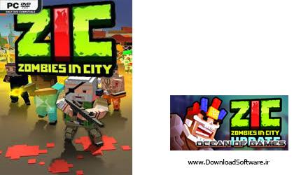 دانلود بازی ZIC Zombies in City Global برای کامپیوتر