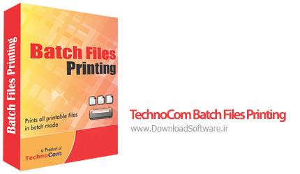 دانلود TechnoCom Batch Files Printing نرم افزار پرینت دسته ای اسناد