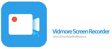 دانلود Vidmore Screen Recorder نرم افزار ضبط صفحه نمایش کامپیوتر