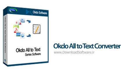 دانلود Okdo All to Text Converter نرم افزار تبدیل اسناد دیگر به متن
