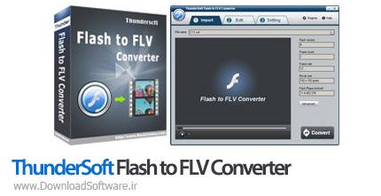دانلود ThunderSoft Flash to FLV Converter نرم افزار تبدیل فایل فلش به FLV