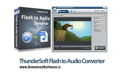 دانلود ThunderSoft Flash to Audio Converter نرم افزار تبدیل فایل فلش به آهنگ