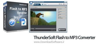 دانلود ThunderSoft Flash to MP3 Converter نرم افزار تبدیل فایلها فلش به mp3