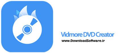 دانلود Vidmore DVD Creator نرم افزار ساخت فیلم دی وی دی