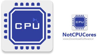 دانلود NotCPUCores نرم افزار بهینهسازی سیستم برای اجرای بازیها