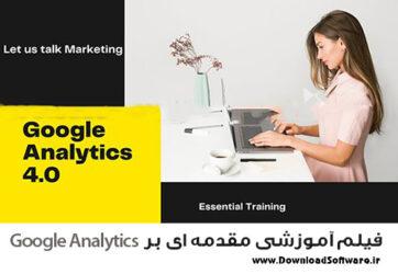 دانلود فیلم آموزشی مقدمه ای بر Google Analytics 4.0