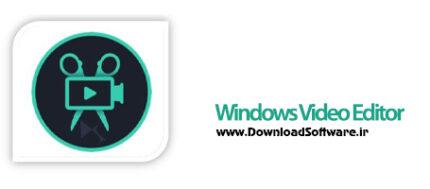 دانلود Windows Video Editor + Portable نرم افزار ویرایش فایل های ویدیویی