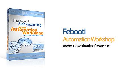 دانلود Febooti Automation Workshop – اجرای خودکار دستورات در ویندوز