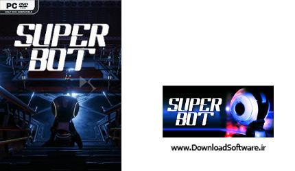 دانلود بازی SUPER BOT برای کامپیوتر